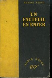Un Fauteuil En Enfer. ( Armchair In Hell). Collection : Serie Noire Sans Jaquette N° 28 - Couverture - Format classique
