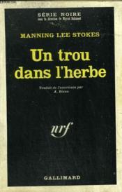Un Trou Dans L'Herbe. Collection : Serie Noire N° 1166 - Couverture - Format classique
