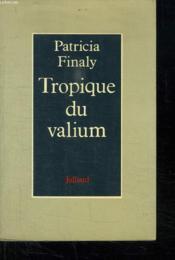 Tropique Du Valium. - Couverture - Format classique