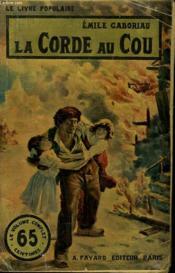 La Corde Au Cou. Collection Le Livre Populaire N° 3. - Couverture - Format classique