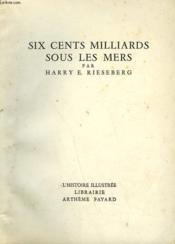 Six Cents Milliards Sous Les Mers. Collection L'Histoire Illustree N° 21. - Couverture - Format classique