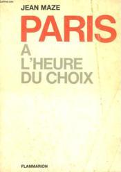 Paris A L'Heure Du Choix. - Couverture - Format classique