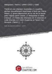 Partition de musique : Trente et une chanson musicales // a quatres parties nouvellement imprimees a Paris par Pierre Attain- // gnant demourant en la rue de la Harpe pres l'eglise saint Cosme. // desquelles la table s'ensuyt. // [Table des chansons en 3 colonnes // Liste d'errata.] // 1529 (Superius et Tenor) Kal. Novemb. (Tenor) [édition 1529] - Couverture - Format classique