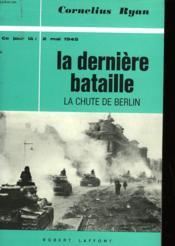 La Derniere Bataille - 2 Mai 1945 - Couverture - Format classique