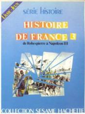 Histoire de france 3 De Robespierre à Napoléon III - Couverture - Format classique