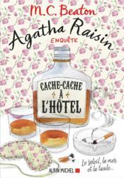 Agatha Raisin enquête T.17 ; cache-cache à l'hôtel - Couverture - Format classique