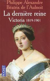 La Derniere; Reine Victoria 1819-1901 - Intérieur - Format classique