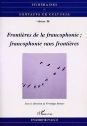 Frontières de la francophonie ; francophonie sans frontières - Couverture - Format classique