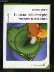 Coeur metamorphe (le) - Couverture - Format classique