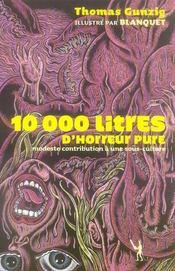 10000 litres d'horreur pure ; modeste contribution à une sous-culture - Intérieur - Format classique