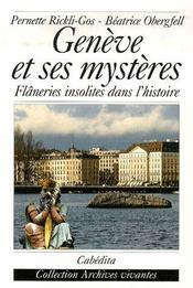 Genève et ses mystères ; flâneries insolites dans l'histoire - Intérieur - Format classique