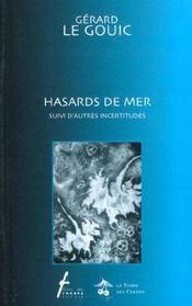 Hasards de mer ; autres incertitudes - Intérieur - Format classique