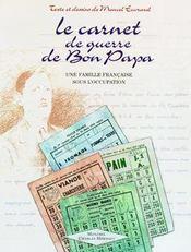 Le carnet de guerre de bon papa. une famille francaise sous l'occupation - Intérieur - Format classique