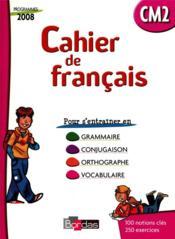 Cahier de français de l'élève ; CM2 (édition 2009) - Couverture - Format classique