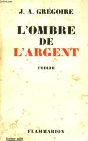 L'Ombre De L'Argent. - Couverture - Format classique