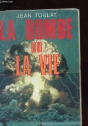 La Bombe Ou La Vie - Couverture - Format classique