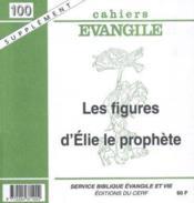 Cahiers De L'Evangile N.100 ; Les Figures D'Elie Le Prophète - Couverture - Format classique