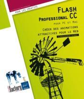 Flash Professional CC pour PC/Mac ; créer des animations attractives pour le Web - Couverture - Format classique