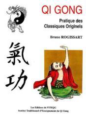 Qi Gong pratique des classiques originels - Couverture - Format classique