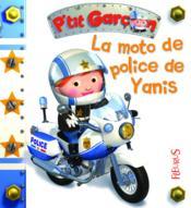 P'tit Garçon ; la moto de police de Yanis - Couverture - Format classique