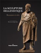 La sculpture hellénistique ; royaumes et cités - Couverture - Format classique