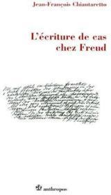 L'écriture de cas chez Freud - Couverture - Format classique