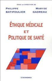 Ethique Medicale Et Politique De Sante - Couverture - Format classique