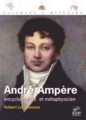 Ampère ; encyclopédiste et métaphysicien - Intérieur - Format classique