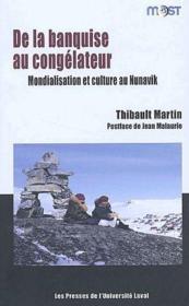 De la banquise au congélateur ; mondialisation et culture au Nunavik - Couverture - Format classique