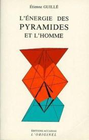 L'énergie des pyramides et l'homme - Couverture - Format classique