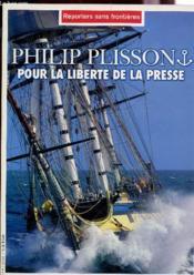 Philip Plisson Pour La Liberte De La Presse - Couverture - Format classique