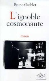 L'ignoble cosmonaute - Couverture - Format classique