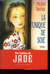 La Tunique De Soie. - Couverture - Format classique