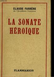 La Sonate Heroique. - Couverture - Format classique