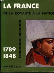 La France, De La Royaute A La Nation. 1789-1848. - Couverture - Format classique