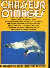 CHASSEUR D'IMAGES , le magazine de l'amateur et du débutant N°15 - QUATRE FILMS DIAPOS A L'ESSAI - PORTRAIT DU KONICA FS-1 A MOTEUR INCORPORE - LES MAGNETOSCOPES COULEUR PORTABLES - PHOTO SPORTIVE: LES SPORTS DE BALLE - COMMENT FAIRE DES PHOTOS CHROMEES.. - Couverture - Format classique