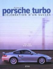 25 Ans De Porsche Turbo, Celebration D'Un Succes - Couverture - Format classique