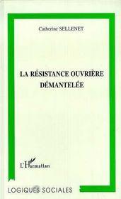 La Resistance Ouvriere Demantelee - Intérieur - Format classique
