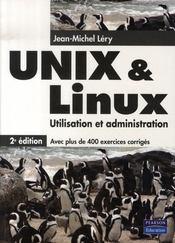 Unix/linux ; utilisation et administrion (2e edition) - Intérieur - Format classique