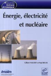 Énergie, électricité et nucléaire - Couverture - Format classique