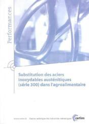 Substitution Des Aciers Inoxydables Austenitiques (Serie 300) Dans L'Agroalimentaire (Performances - Couverture - Format classique
