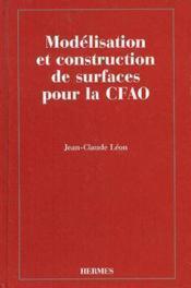 Modelisation et construction de surfacespour la cfao - Couverture - Format classique