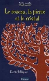 Le roseau, la pierre et le cristal - Couverture - Format classique