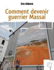 Comment devenir guerrier Massaï - Couverture - Format classique