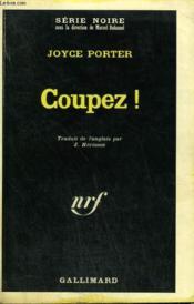Coupez ! Collection : Serie Noire N° 1167 - Couverture - Format classique