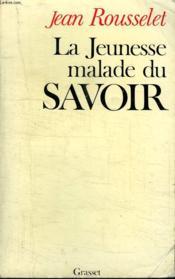 La Jeunesse Malade Du Savoir. - Couverture - Format classique