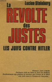 La Revolte Des Justes. Les Juifs Contre Hitler. - Couverture - Format classique