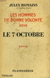 Les Hommes De Bonne Volonte. Tome 27 : Le 7 Octobre. - Couverture - Format classique
