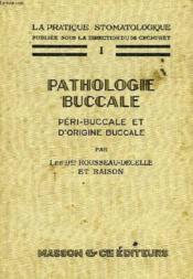 La Pratique Stomatologique, I, Pathologie Buccale, Peri-Buccale Et D'Origine Buccale - Couverture - Format classique