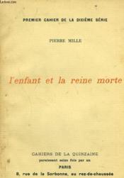 L'ENFANT ET LA REINE MORTE. 1er CAHIER DE LA 10e SERIE. - Couverture - Format classique